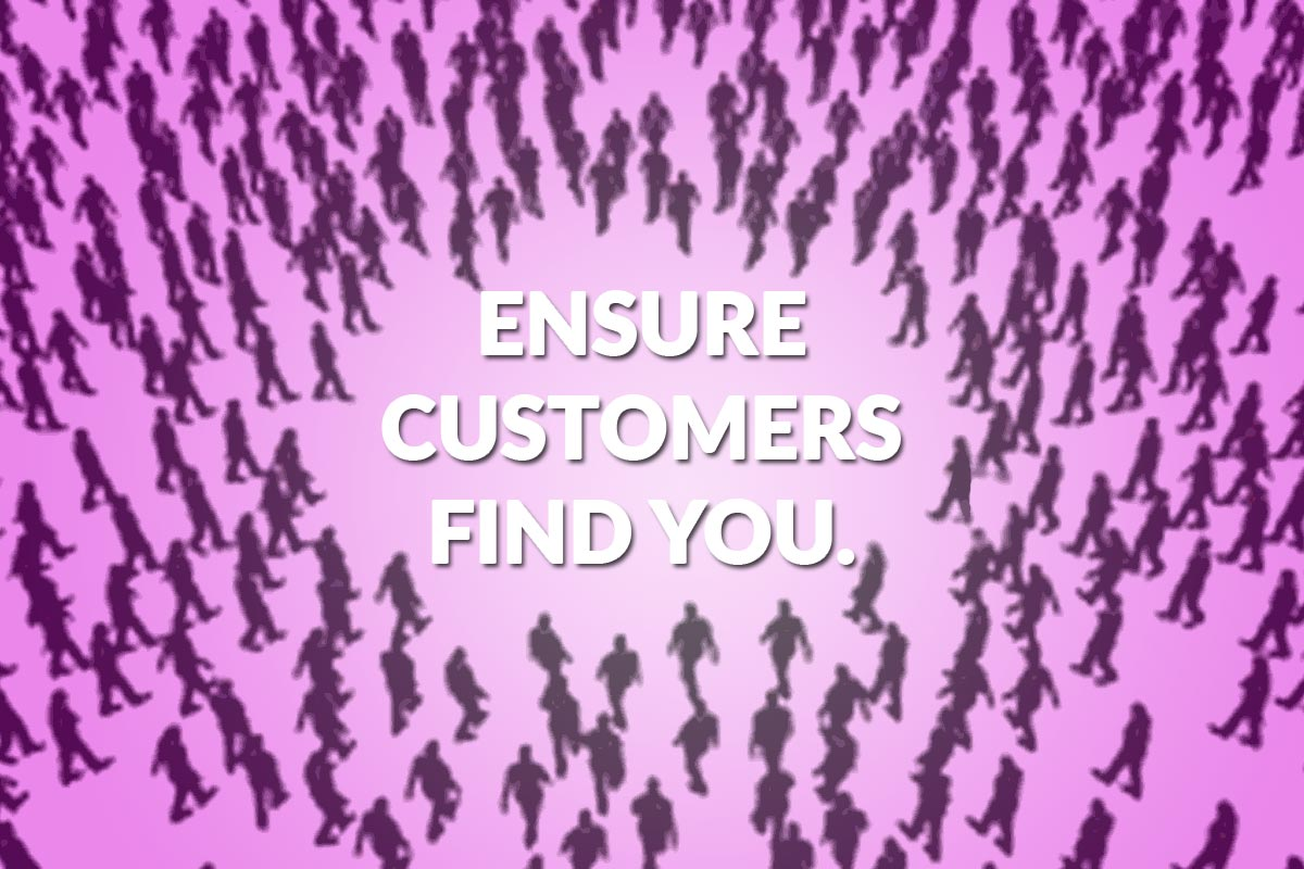 ensure the right customers find you